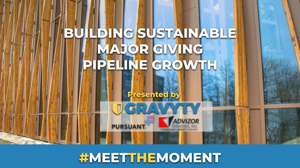 Building Sustainable Major Giving Pipeline Growth with Gravyty & Pursuant-Advizor