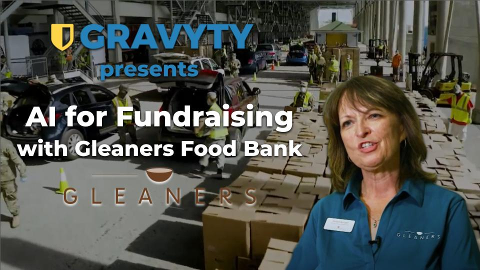 """""""Gravyty Presents: AI for Fundraising with Gleaners Food Bank"""""""